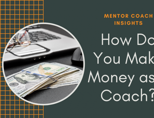 How Do You Make Money as a Coach?