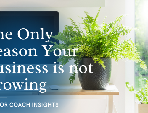 The Only Reason Your Coaching Business is not Growing